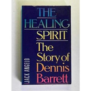 The Healing Spirit: Story of Dennis Barrett