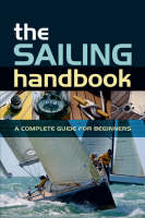 The Sailing Handbook: A Complete Guide for Beginners