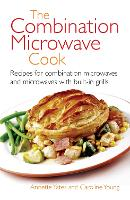 The Combination Microwave Cook (Right Way S.): Recipes for Combination Microwaves and Microwaves with Built-in Grills