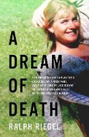 A Dream of Death: How Sophie Toscan du Plantier's dream became a nightmare and a west Cork village became the centre of Ireland's most notorious unsolved murder