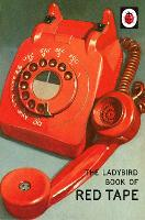 The Ladybird Book of Red Tape: (Ladybird For Grown-Ups) (Ladybirds for Grown-Ups)