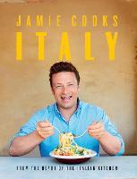 Jamie Cooks Italy – Jamie Oliver: Oliver Jamie