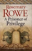 Prisoner of Privilege: 18 (A Libertus Mystery of Roman Britain, 18)