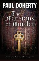 The Mansions of Murder: A Medieval Mystery: 18 (A Brother Athelstan Mystery)
