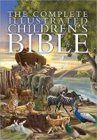 The Complete Illustrated Childrens Bible (The Complete Illustrated Children's Bible Library)