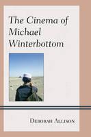 The Cinema of Michael Winterbottom (Genre Film Auteurs)