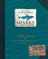 Encyclopedia Prehistorica Sharks and Other Sea Monsters: The Definitive Pop-Up: 1