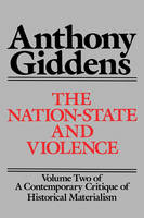 The Nation-State and Violence: Volume Two of A Contemporary Critique of Historical Materialism