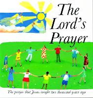 The Lord's Prayer: The Prayer Jesus Taught 2000 Years Ago