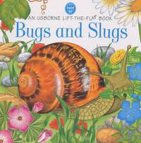 Bugs and Slugs (Usborne Lift the Flap Learner S.)