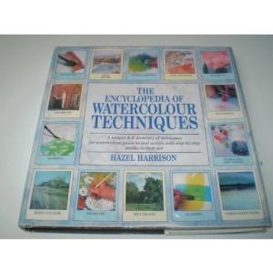 Encyclopedia of Watercolour Techniques