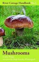Mushrooms (River Cottage Handbook)
