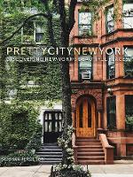 prettycitynewyork: Discovering New York's Beautiful Places (The Pretty Cities, 2)