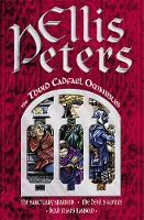 The Third Cadfael Omnibus: The Sanctuary Sparrow, The Devil's Novice, Dead Man's Ransom