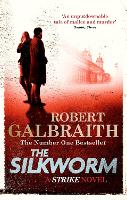 The Silkworm: Cormoran Strike Book 2 (Cormoran Strike, 2)