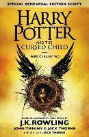 Harry Potter and The Cursed Child - Parts One and Two: The Official Script Book of the Original West End Production (Special Rehearsal Edition)