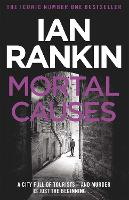 Mortal Causes (A Rebus Novel): An Inspector Rebus Novel