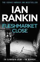 Fleshmarket Close: An Inspector Rebus Novel 15 (A Rebus Novel)