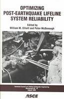 Optimizing Post-earthquake Lifeline System Reliability: Proceedings of the Fifth US Conference on Lifeline Earthquake Engineering, Seattle, WA, August ... Earthquake Engineering Monograph (TCLEE))