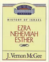 Ezra / Nehemiah / Esther (Thru the Bible Commentary)