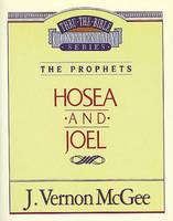 Hosea / Joel (Thru the Bible Commentary)