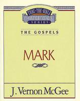 Mark (Thru the Bible Commentary)