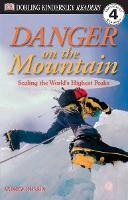 Danger on the Mountain: Scaling the World's Highest Peaks (DK Reader - Level 4 (Quality))