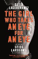 The Girl Who Takes an Eye for an Eye: A Dragon Tattoo story (Millennium)