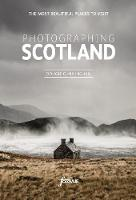 Photographing Scotland: The Most Beautiful Places to Visit