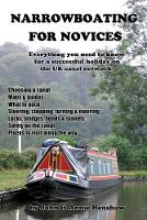 Narrowboating for Novices: Everything You Need to Know For a Successful Holiday on the UK Canal Network
