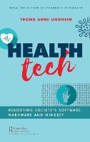Health Tech: Rebooting Society's Software, Hardware and Mindset
