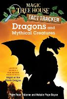 Dragons and Mythical Creatures: A Nonfiction Companion to Magic Tree House Merlin Mission #27: Night of the Ninth Dragon: 35 (Magic Tree House (R) Fact Tracker)