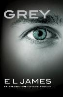 Grey: Fifty Shades of Grey as Told by Christian: 4 (Fifty Shades Of Grey Series, 4)