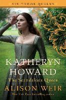 Katheryn Howard, the Scandalous Queen (Six Tudor Queens)