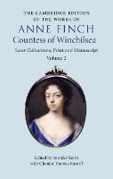 The Cambridge Edition of the Works of Anne Finch, Countess of Winchilsea: Volume 2