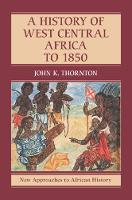 A History of West Central Africa to 1850: 15 (New Approaches to African History, Series Number 15)