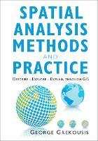Spatial Analysis Methods and Practice: Describe – Explore – Explain through GIS