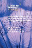 Austrian Perspectives on Entrepreneurship, Strategy, and Organization (Elements in Business Strategy)