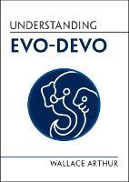 Understanding Evo-Devo (Understanding Life)