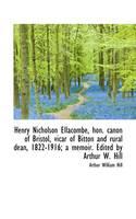 Henry Nicholson Ellacombe, hon. canon of Bristol, vicar of Bitton and rural dean, 1822-1916; a memoi