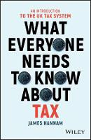 What Everyone Needs to Know about Tax - AnIntroduction to the UK Tax System