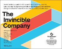 The Invincible Company: How to Constantly Reinvent Your Organization with Inspiration From the World′s Best Business Models (The Strategyzer Series)