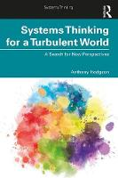 Systems Thinking for a Turbulent World: A Search for New Perspectives