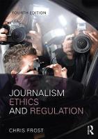 Journalism Ethics and Regulation