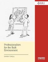Professionalism for the Built Environment (BRI Research Series)