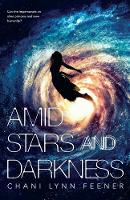 Amid Stars and Darkness: 1 (The Xenith Trilogy)