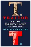 Traitor: A History of American Betrayal from Benedict Arnold to Donald Trump
