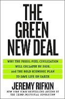 Green New Deal, The: Why the Fossil Fuel Civilization Will Collapse by 2028, and the Bold Economic Plan to Save Life on Earth