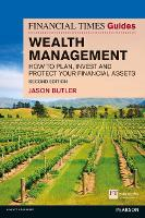 Wealth Management: How to plan, invest and protect your financial assets (Financial Times Guides) (The FT Guides)
