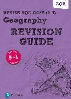 Pearson REVISE AQA GCSE (9-1) Geography Revision Guide: (with free online Revision Guide) for home learning, 2021 assessments and 2022 exams (Revise AQA GCSE Geography 16)